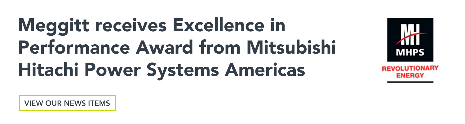"Meggitt Sensing Systems has received the ""2017 Excellence in Performance Award"" from Mitsubishi Hitachi Power Systems Americas (MHPS Americas)"