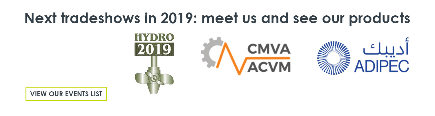 The next industry events in 2019 that Meggitt Vibro-Meter® Energy is attending are HYDRO 2019 (Portugal), CMVA/ACVM annual technical conference 2019 (Canada) and ADIPEC 2019 (United Arab Emirates (UAE)).