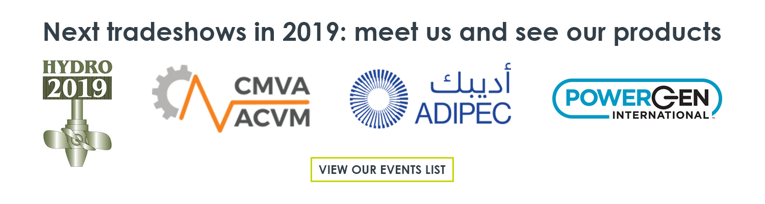 The next tradeshows and conferences in 2019 that Meggitt Vibro-Meter® Energy is attending are HYDRO 2019 (Porto, Portugal), CMVA/ACVM annual technical conference 2019 (Halifax, Nova Scotia (NS), Canada), ADIPEC 2019 (Abu Dhabi, United Arab Emirates (UAE)) and POWERGEN International 2019 (New Orleans, Louisiana (LA), USA)