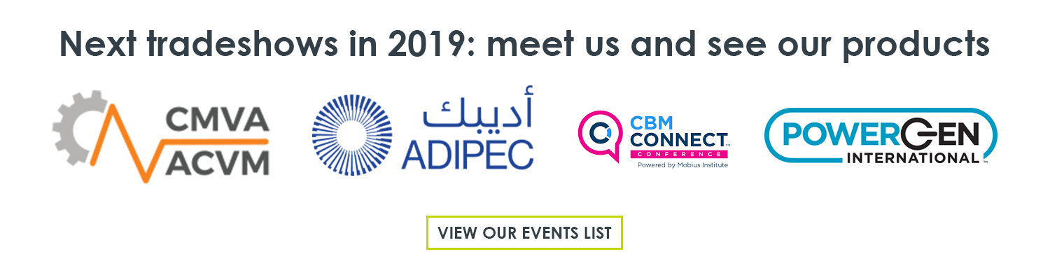 The next tradeshows and conferences in 2019 that Meggitt Vibro-Meter® Energy is attending are CMVA/ACVM annual technical conference 2019, ADIPEC 2019, CBM CONNECT Conference Australia 2019 and POWERGEN International 2019